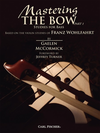 Carl Fischer McCormick, G.: Mastering The Bow Pt. 1 (bass)