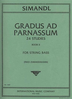 International Music Company Simandl (Zimmerman): 24 Studies ''Gradus ad Parnassum'' Vol.2