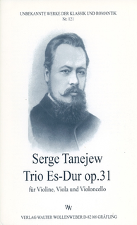 Wollenweber Tanejew (Taneieff/Taneiev), Serge: Trio in Eb Major Op.31 (violin, viola, cello)