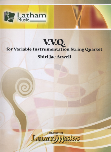 LudwigMasters Atwell, Shirl Jae: V.V.Q. for Variable Instrumentation String Quartert