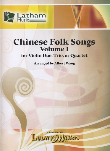 LudwigMasters Wang, Albert: Chinese Folk Song, Vol. 1 (for Violin Duo, Trio or Quartet) score and parts