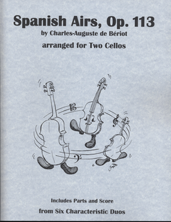 Last Resort Music Publishing de Beriot, Charles-Auguste (Lish): Spanish Airs, Op. 113 (two cellos, score & parts)