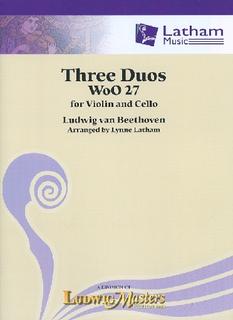 Beethoven, L. (Latham): 3 Duos, Woo 27 (violin and cello)