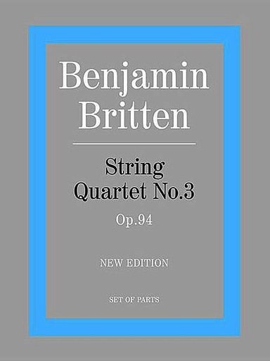 Britten, Benjamin: String Quartet No. 3 Op.94