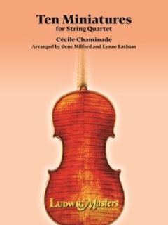 LudwigMasters Chaminade, Cecile (Latham): Ten Miniatures for String Quartet