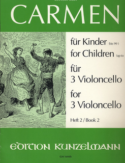Edition Kunzelmann Bizet, G. (Thomas-Mifune): Carmen for Children, BK.2 (three cellos)