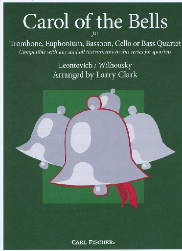 Carl Fischer Clark, Larry (Leontovich/Wilhousky): Carol of the Bells for compatible cello or bass quartet
