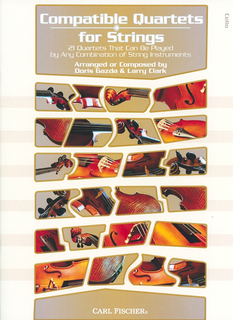 Carl Fischer Gazda, Doris & Larry Clark: Compatible Quartets for Strings: 21 quartets that can be played by any combination of string instruments (4 cellos)