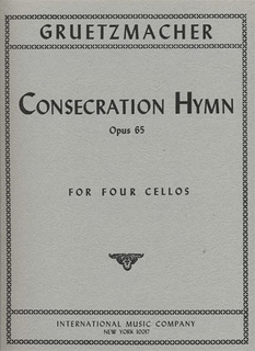 International Music Company Gruetzmacher, Friedrich: Consecraton Hymn Op.65 (4 cellos)