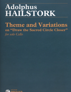 Theodore Presser Hailstork, Adolphus: Theme and Variations on Draw the Sacred Circle Closer for Solo Cello
