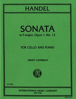 International Music Company Handel (Cahnbley): Sonata in F Major, Op.1, No.12 (cello & piano)