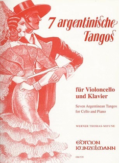 Thomas-Mifune, Werner: Seven Argentine Tangos for cello and piano
