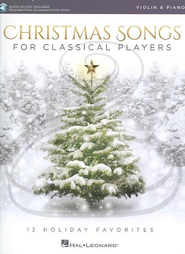 HAL LEONARD Hal Leonard: (collection) Christmas Songs for Classical Players (violin & piano)(audio access) Hal Leonard