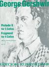 Edition Kunzelmann Gershwin (Thomas-Mifune): Prelude/Fragment (4-5 cellos)