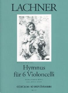 Edition Kunzelmann Lachner: Hymnus (6 cellos)