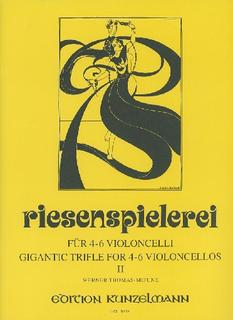 Edition Kunzelmann Thomas-Mifune: Riesenspielerei-Gigantic Trifle for 4-6 Cellos, Vol. 2