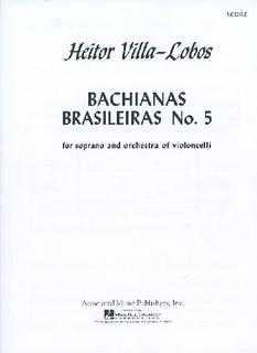 HAL LEONARD Villa-Lobos: Bachianas Brasileiras #5 (SCORE)