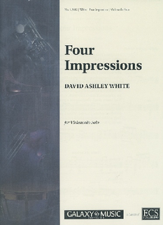Galaxy Music White, David Ashley: Four Impressions for Violoncello Solo (cello)