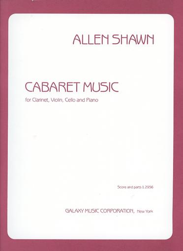 Galaxy Music Shawn, A.: Cabaret Music (clarinet, violin, cello, and piano)