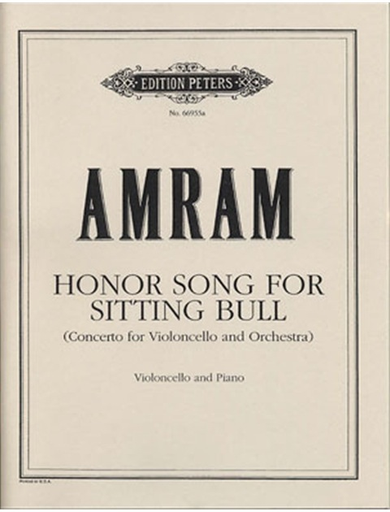 Amram, David: Honor Song for Sitting Bull (cello & piano)