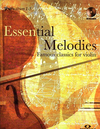 HAL LEONARD Manning, P.: (Collection) Essential Melodies - Famous Classics for Violin - Positions 1-5 (violin, and CD)