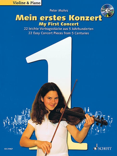 HAL LEONARD Mohrs, Peter: My First Concert 22 - Easy Concert Pieces from 5 Centuries With a CD of performances and piano accompaniments