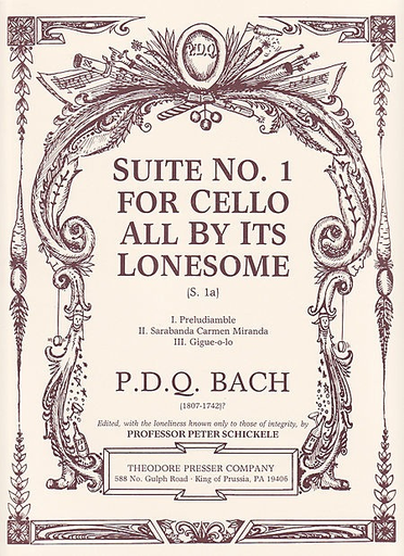 Carl Fischer Bach, PDQ (Peter Schickele): Suite No.1 for cello all by its Lonesome (cello) PRESSER