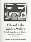 Lalo, Edouard (Thomas-Mifune): Wodka-Walzer (cello & piano)