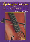 Frost, R.: String Technique for Superior Musical Performance (piano accompaniment)