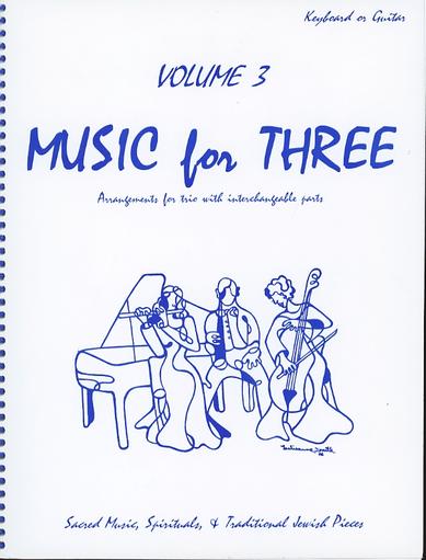 Last Resort Music Publishing Kelley, Daniel: Music for Three Vol.3 Sacred Music, Spirituals & Traditional Jewish Pieces (piano or guitar)