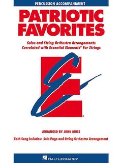 HAL LEONARD Moss, John: Patriotic Favorites Solos & String Orchestra Arrangements (percussion)