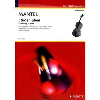 HAL LEONARD Mantel: Practising Etudes-The basics of Cello technique in selected etudes Vol.1