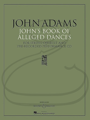 HAL LEONARD Adams: John's Book of Alleged Dances (string quartet & pre-recorded CD) Boosey & Haweks