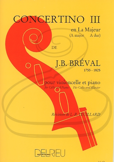 Edition Delrieu Breval (Feuillard): Concertino No.3 in A Major - REVISED (cello & piano) Edition Delrieu
