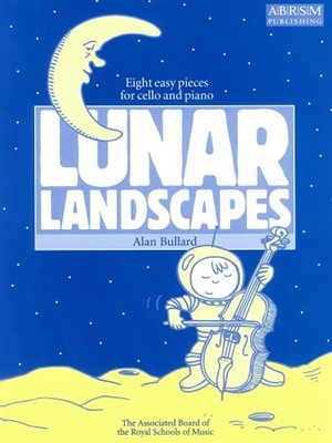 Bullard, Alan: Lunar Landscapes-8 easy pieces for cello & piano
