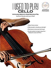 Carl Fischer Gazda, D: I Used to Play Cello-An Innovative Method for Adults Returning to Play