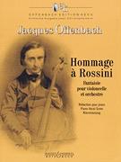 HAL LEONARD Offenbach: Homage to Rossini - Fantasie (cello, piano) BOOSEY & HAWKES