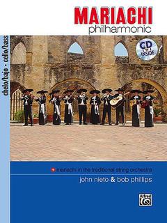 Alfred Music Nieto, John & Bob Phillips: Mariachi Philharmonic (cello & CD) (bass & CD)
