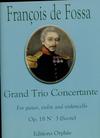 Carl Fischer de Fossa, Francois: SCORE Grand Trio Concertante, Op. 18 No. 3 (guitar, violin and cello)