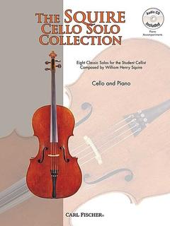 Carl Fischer Squire, W.H.: The Squire Cello Solo Collection -8 Classic Solos (cello, CD, piano)