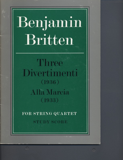 Alfred Music Britten, B.: (Score) Three Divertimenti (1936) Alla Marcia (1933) (string quartet)