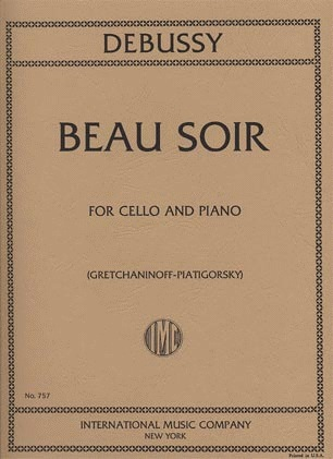 International Music Company Debussy, Claude (Piatigorsky): Beau Soir (cello & piano)