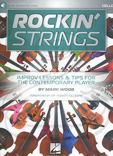 HAL LEONARD Wood, Mark: Rockin' Strings - Improv Lessons & Tips for the Contemporary Player (cello)(audio access), contemporary, Hal Leonard (00233632), printed sheet music, notes.