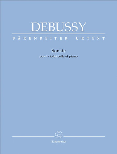 Barenreiter Debussy (Back/Woodfull-Harris): Sonata for Cello & Piano - URTEXT (cello & piano) Barenreiter