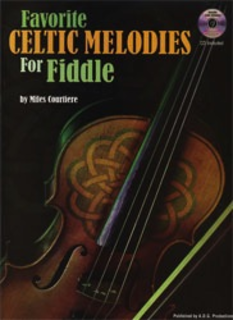 Courtierre, Miles: Favorite Celtic Melodies for Fiddle (violin/cd)