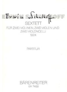 Barenreiter Schulhoff, E. (Rische): (Score) Sextett for 2 Violins, 2 Violas, 2 Violoncellos (1924) (string sextett)
