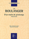 HAL LEONARD Boulanger, Lili: D'un matin de printemps-pieces en trio (violin, cello, piano)