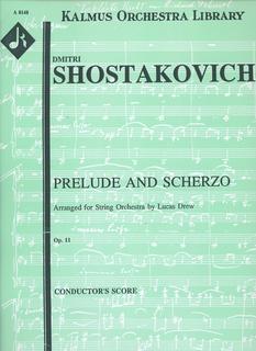 Kalmus Shostakovich, D. (Drew): (Score) Prelude and Scherzo arranged for String Orchestra, Op.11 (string orchestra)