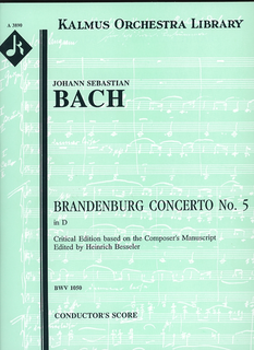 Kalmus Bach, J.S. (Besseler): (Score) Brandenburg Concerto No.5 in D Major, BWV1050 (flute, violin, harpsichord, and string orchestra)