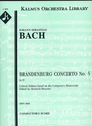 Kalmus Bach, J.S. (Besseler): (Score) Brandenburg Concerto No.5 in D Major, BWV1050 (flute, violin, harpsichord, and string orchestra)